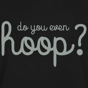 Do You Even Hoop T-Shirts - Men's V-Neck T-Shirt by Canvas