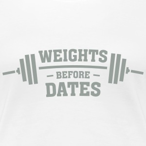 Weights Before Dates Women's T-Shirts - Women's Premium T-Shirt