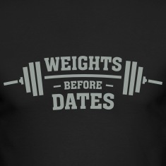 Weights Before Dates Long Sleeve Shirts
