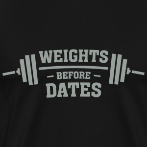 Weights Before Dates T-Shirts - Men's Premium T-Shirt