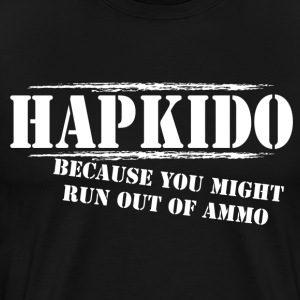 Hapkido T-Shirt Run out of Ammo - Men's Premium T-Shirt