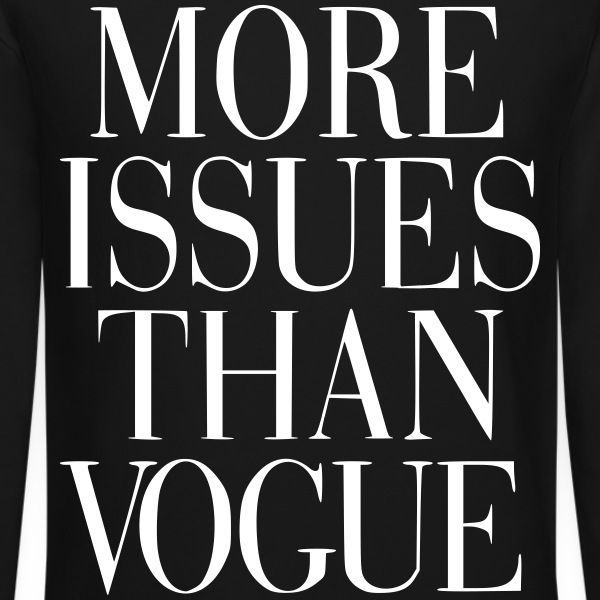 More Issues Than Vogue Crew Neck - Crewneck Sweatshirt