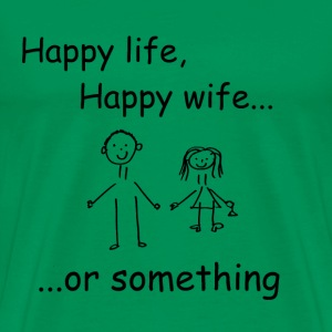 happy life... T-Shirts - Men's Premium T-Shirt