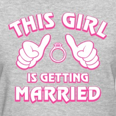 This Girl Getting Married Women's T-Shirts