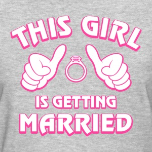 This Girl Getting Married Women's T-Shirts - Women's T-Shirt