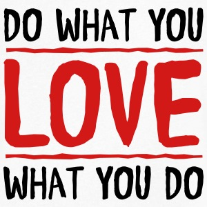 Do What You Love What You Do T-Shirts - Men's V-Neck T-Shirt by Canvas