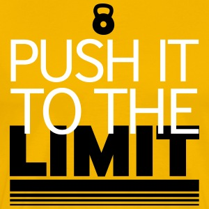 PUSH IT TO THE LIMIT - Men's Premium T-Shirt