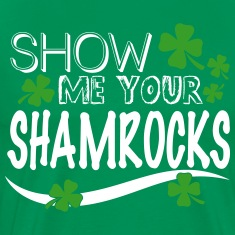 Show me your shamrocks T-shirts