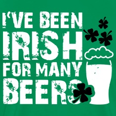I've been irish for many beers T-Shirts