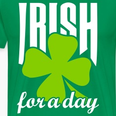 Irish for a day T-Shirts