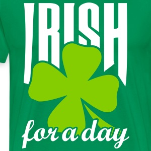 Irish for a day T-Shirts - Men's Premium T-Shirt