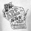 WISCONSIN - WHO WE ARE IS WHERE WE ARE FROM T-Shirts - Men's T-Shirt