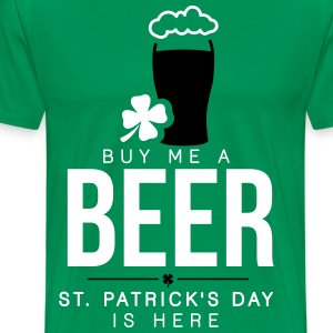 Buy me a beer, St. Patrick's day is here T-shirts - T-shirt premium pour hommes