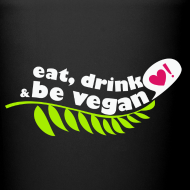 Design ~ Eat, Drink, and Be Vegan Coffee Mug