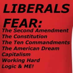 LIBERALS FEAR T-Shirts