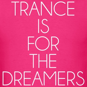 Trance For The Dreamers  T-Shirts - Men's T-Shirt