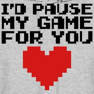 Pause My Game For You  Hoodies - Men's Hoodie