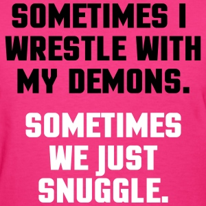 Wrestle My Demons Women's T-Shirts - Women's T-Shirt