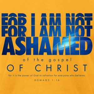 Not Ashamed   - Men's T-Shirt by American Apparel