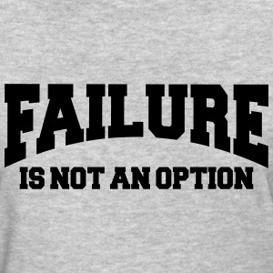 Failure is not an option Women's T-Shirts - Women's T-Shirt