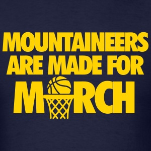 WVU Is Made For March T-Shirts - Men's T-Shirt