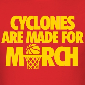 Cyclones Are Made For March T-Shirts - Men's T-Shirt