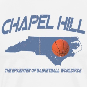 Chapel Hill, NC Epicenter of Basketball Worldwide - Men's Premium T-Shirt