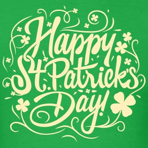 Happy St Patricks Day T-Shirts - Men's T-Shirt