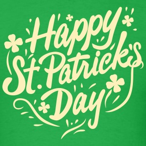 Happy St Patricks Day 2 T-Shirts - Men's T-Shirt
