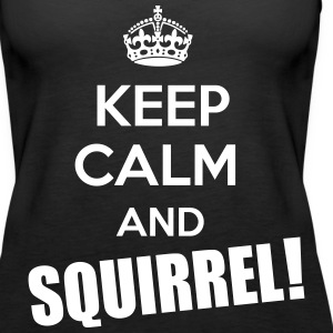 Keep Calm and Squirrel! Tanks - Women's Premium Tank Top