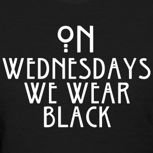 On Wednesdays We Wear Black - Women's T-Shirt