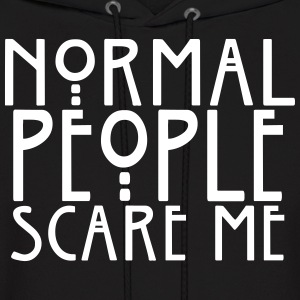 Normal People Scare Me - Men's Hoodie