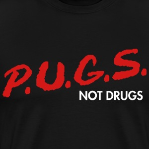 PUGS Not Drugs dare Womens shirt by AiReal - Men's Premium T-Shirt