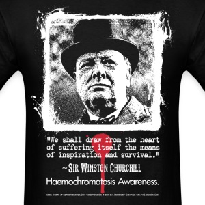 Haemochromatosis Awareness Winston Churchill T-Shirts - Men's T-Shirt