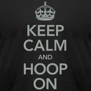 Keep Calm And Hoop On T-Shirts - Men's T-Shirt by American Apparel