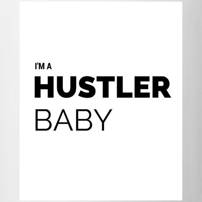 I'm A Hustler Baby