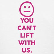 Design ~ You can lift with us | Womesn tee