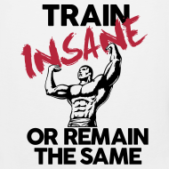 Design ~ Train insane or remain the same pic | Mens tank