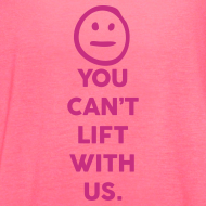 Design ~ You can lift with us | Womens flowy tank