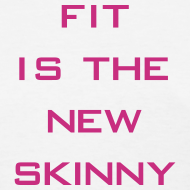 Design ~ Fit is the new skinny | Womens tee