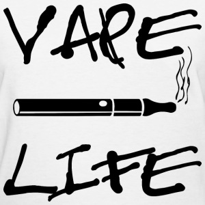 Vape Life - Women's T-Shirt