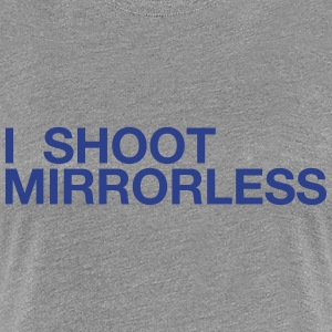 I SHOOT MIRRORLESS - Women's Premium T-Shirt