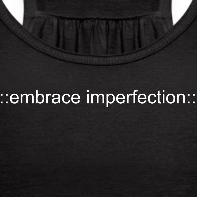 ::embrace imperfection:: Women's Flowy Tank