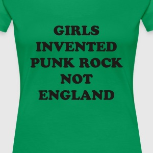 Girls Invented Punk Rock not England  - Women's Premium T-Shirt