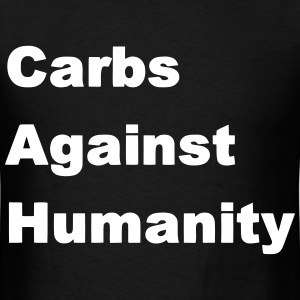 Carbs Against Humanity T-Shirts - Men's T-Shirt