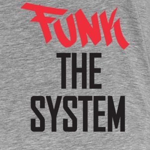 Funk The System T-Shirts - Men's Premium T-Shirt