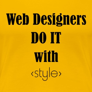 Web Designers Do it With Style - Women's Premium T-Shirt