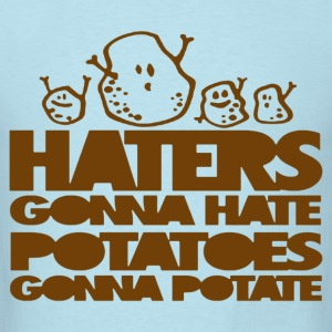 Potatoes Gonna Potate - Men's T-Shirt