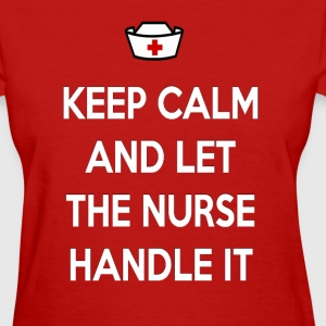 KEEP CALM & LET THE NURSE HANDLE IT (2) - Women's T-Shirt