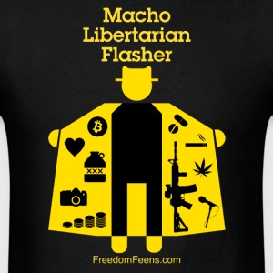 Macho Libertarian Flasher - Men's T-Shirt